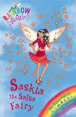 Saskia the Salsa Fairy : The Dance Fairies : The Rainbow Magic Series : Book 55 - Daisy Meadows