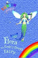 Flora The Fancy Dress Fairy : The Rainbow Magic Series : The Holiday Fairies : Book 6 - Daisy Meadows
