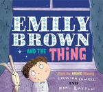 Emily Brown and the Thing : Emily Brown - Cressida Cowell