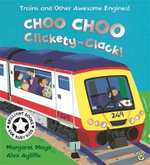 Choo Choo Clickety-clack! : Touch-and-feel Book : Awesome Engines Series : Book 2 - Margaret Mayo