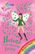 Helena the Horseriding Fairy : The Sporty Fairies : The Rainbow Magic Series : Book 57 - Daisy Meadows