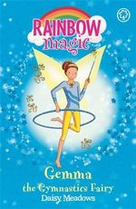 Gemma the Gymnastic Fairy : The Sporty Fairies : The Rainbow Magic Series  : Book 63  - Daisy Meadows