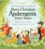 The Orchard Book of Hans Christian Andersen's Fairy Tales - Martin Waddell