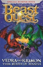 Vedra and Krimon Twin Beasts of Avantia : Beast Quest Special Editions : Book 1 - Adam Blade