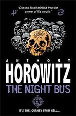 The Night Bus : Horowitz Horror - Anthony Horowitz