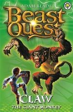 Claw the Giant Monkey : Beast Quest The Golden Armour Series : Beast Quest : Book 8 - Adam Blade