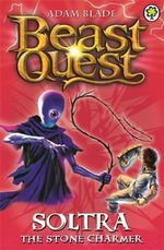 Soltra the Stone Charmer : Beast Quest - The Golden Armour Series: Book 9 - Adam Blade