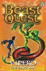 Vipero the Snake Man  : Beast Quest - The Golden Armour Series: Book 10 - Adam Blade