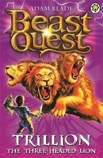 Trillion the Three-headed Lion : Beast Quest The Golden Armour Series : Beast Quest : Book 12 - Adam Blade