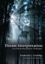 Dream Interpretation as a Psychotherapeutic Technique - Frederick L. Coolidge