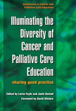 Illuminating the Diversity of Cancer and Palliative Care Education : Sharing Good Practice
