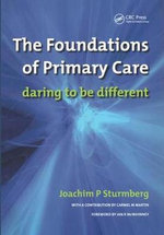 The Foundations of Primary Care : Daring to be Different - Joachim P. Sturmberg