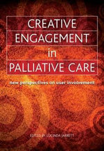 Creative Engagement in Palliative Care : New Perspectives on User Involvement