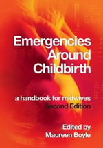 Emergencies Around Childbirth : a Handbook for Midwives