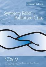 Symptom Relief in Palliative Care - Mervyn Dean