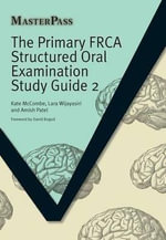 The Primary FRCA Structured Oral Examination Study Guide 2 : MasterPass Series - Kate McCombe