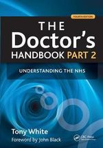 The Doctor's Handbook : Understanding the NHS Pt. 2 - Tony White