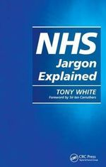 NHS Jargon Explained - Tony White