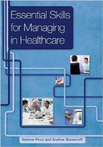 Essential Skills for Managing in Healthcare - Andrew Price