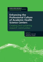 Enhancing the Professional Culture of Academic Health Science Centers : Creating and Sustaining Research Communities - Thomas Inui