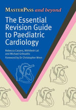 The Essential Revision Guide to Paediatric Cardiology - Mithilesh Lal