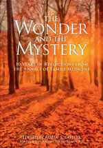 The Wonder and the Mystery : 10 Years of Reflections from the Annals of Family Medicine