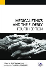 Medical Ethics and the Elderly - Gurcharan S. Rai