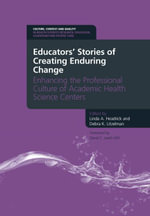 Educators' Stories of Creating Enduring Change - Enhancing the Professional Culture of Academic Health Science Centers : Enhancing the professional cul - Linda A Headrick