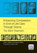 Enhancing Compassion in End-of-Life Care Through Drama : The Silent Treatment: The silent treatment - Ewan Jeffrey