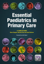 Essential Paediatrics in Primary Care - Navreet Paul