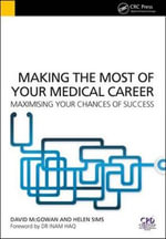Making the Most of Your Medical Career : Maximising Your Chances of Success - David McGowan