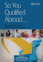 So You Qualified Abroad : The Handbook for Overseas Medical Graduates in GP Training - Mandy Fry