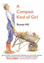 A Compost Kind of Girl - Bryony Hill