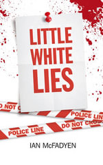 Little White Lies - Ian McFadyen