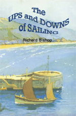 The Ups and Downs of Sailing - Richard E. D. Bishop