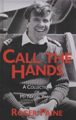 Call the Hands : A Collection of Naval Yarns - Roger Paine