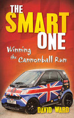The Smart One : Winning the Cannonball Run - David Ward