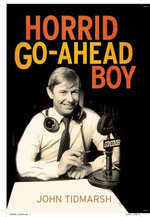 Horrid Go-ahead Boy : A Life in Broadcasting - John Tidmarsh