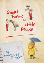Short Poems for Little People - Margaret Moore