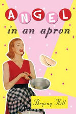 Angel in an Apron - Bryony Hill