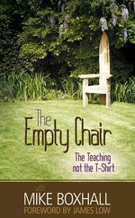 The Empty Chair : The Teaching Not the T-Shirt - Mike Boxhall