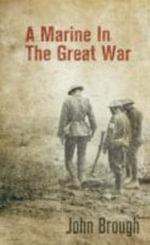A Marine in the Great War - John Brough