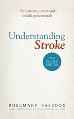 Understanding Stroke : For Patients, Carers and Health Professionals - Rosemary Sassoon