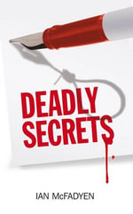 Deadly Secrets - Ian McFadyen