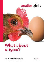 What About Origins? - A J Monty White