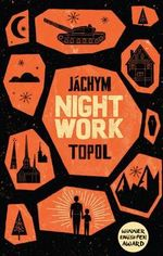 Nightwork - Jachym Topol