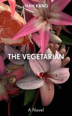 The Vegetarian : A Novel - Han Kang