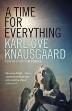 A Time for Everything - Karl Ove Knausgaard