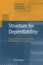 Structure for Dependability : Computer-Based Systems from an Interdisciplinary Perspective - Denis Besnard