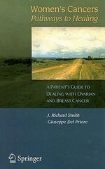 Women's Cancers : Pathways to Healing : A Patienta (TM)S Guide to Dealing with Ovarian and Breast Cancer :  Pathways to Healing : A Patienta (TM)S Guide to Dealing with Ovarian and Breast Cancer - Guiseppe del Priore